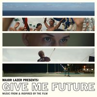 Major Lazer Presents: Give Me Future — Major Lazer