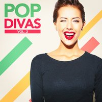 Pop Divas, Vol. 1 — #1 Hits Now, Ultimate Dance Hits, 60's 70's 80's 90's Hits