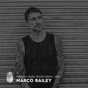 Marco Bailey - Materia Music Radio Show 033