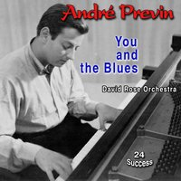 You and the Blues — André Previn, David Rose's Orchestra