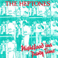 Nightfood Ina Party Time — The Heptones