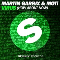 Virus (How About Now) — Martin Garrix, MOTi