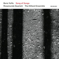 Boris Yoffe: Song of Songs — Hilliard Ensemble, Rosamunde Quartett