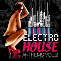 Electro House Anthems Vol. 2 — сборник