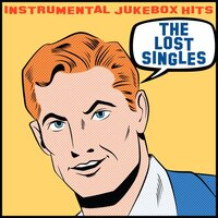 Instrumental Jukebox Hits: The Lost Singles — сборник