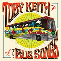 The Bus Songs — Toby Keith