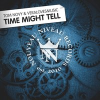 Time Might Tell — Tom Novy & Veralovesmusic, Tom Novy & Veralovemusic