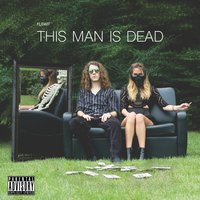 This Man Is Dead — Flewit