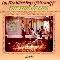 The Tide Of Life — The Five Blind Boys of Mississippi
