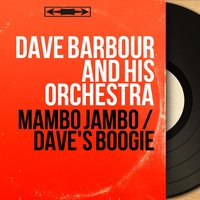 Mambo Jambo / Dave's Boogie — Dave Barbour And His Orchestra