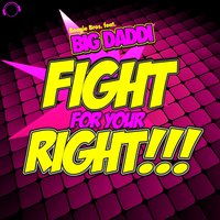 Fight for Your Right! — Boogie Bros, Big Daddi