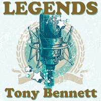 Legends — Tony Bennett
