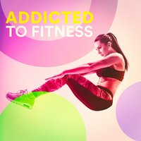 Addicted to Fitness — Cardio Hits! Workout, Running Workout Music, Tabata Workout Song