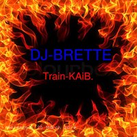Train-KAiB. — DJ-Brette