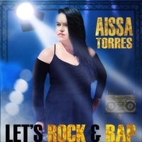 Let's Rock and Rap — Aissa Torres