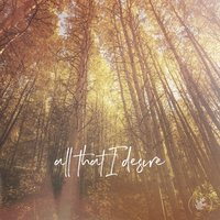 All That I Desire — (the autumn)