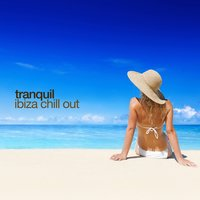 Tranquil Ibiza Chill Out — сборник