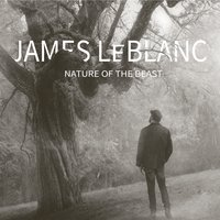 Nature of the Beast — James LeBlanc