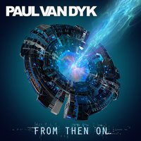 From Then On — Paul Van Dyk