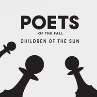 Children of the Sun — Poets Of The Fall