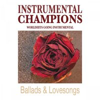 Ballads & Lovesongs Vol. 1 — Instrumental Champions