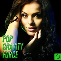 Pop Gravity Force — The Vocal Masters