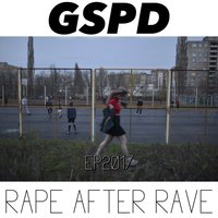 Rape After Rave — GSPD