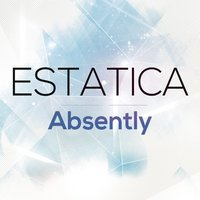 Absently — Estatica