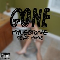 Gone — Mims, Mylestone
