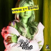 Make It SWAG — Elle Emo