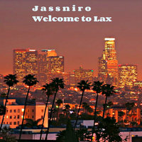Welcome to LAX - Single — Jassniro