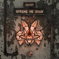 Strike Me Down — Pauser