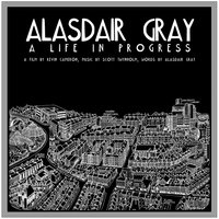 Alasdair Gray: A Life in Progress — Scott Twynholm