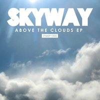 Above the Clouds EP — Skyway