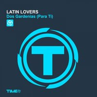 Dos Gardenias — Latin Lovers
