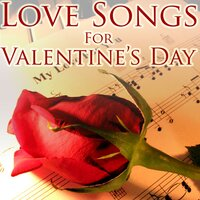 Love Songs for Valentine's Day — Be My Valentine