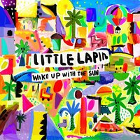 Wake up with the Sun — Little Lapin