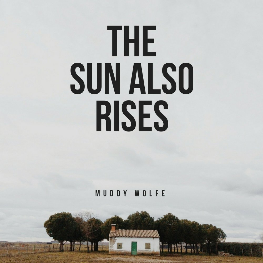 the sun also rises hope for The sun also rises, by ernest hemingway, is about the growing emergence of a new type of woman that comes about in the early twentieth century in the novel hemingway creates new models for strong american women that had not been used before in literature.