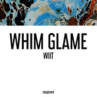 Wiit — Whim Glame
