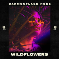 Wildflowers — Carmouflage Rose