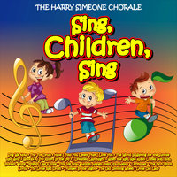 Sing, Children, Sing — The Harry Simeone Chorale