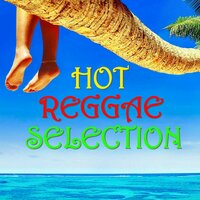 Hot Reggae Selection — сборник