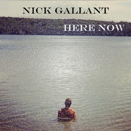 Here Now — Nick Gallant