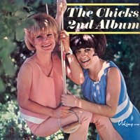 The Chicks, Vol. 2 — The Chicks