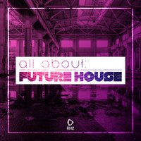 All About: Future House — сборник