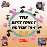 The Best Songs of the 50's - R&b, Vol. 3 — сборник