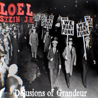 Delusions of Grandeur — Loel Stein Jr
