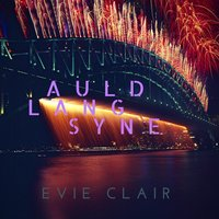 Auld Lang Syne — Evie Clair