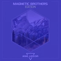 Magnetic Brothers: Edition — Magnetic Brothers