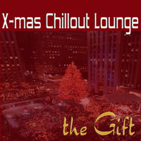 The Gift - Christmas Chillout Lounge — сборник
